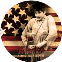 "BOB DYLAN-A LONG TIME A GROWIN' VOLUME TWO (12"" PICTURE DISC VINYL) [2013]"